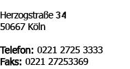 Herzogstraße 34 - 50667 Köln